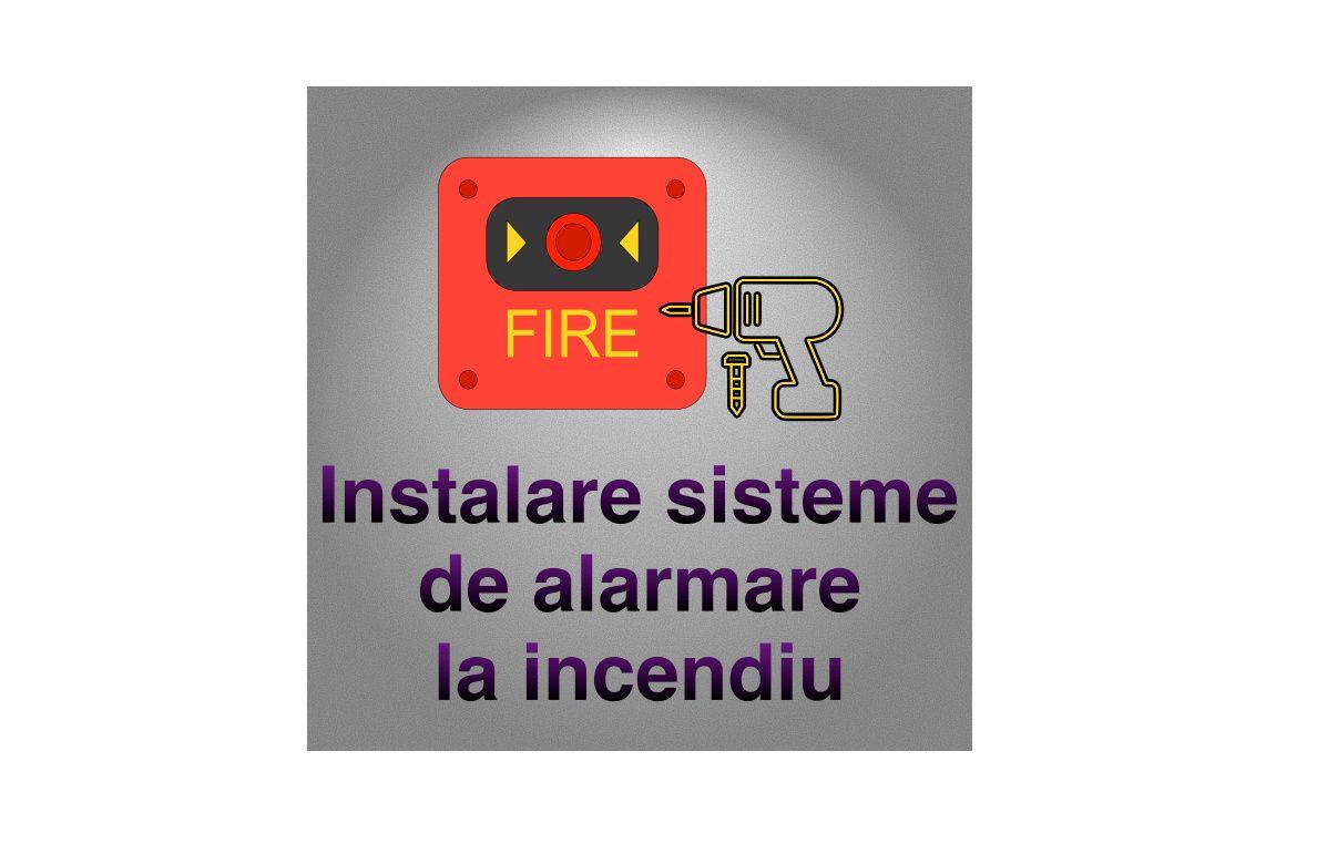 Instalare Sisteme De Alarmare La Incendiu
